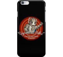 Upgrade All Folks iPhone Case/Skin