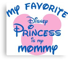 My favorite disney princess is my girlfriend Canvas Print