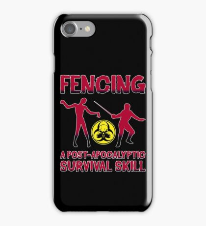 Fencing: A Post-Apocalyptic Survival Skill iPhone Case/Skin