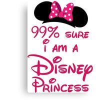 99.9% sure i am a disney princess  Canvas Print