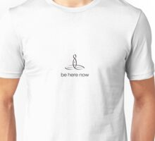 "Meditator with ""Be Here Now"" in simple text. Unisex T-Shirt"
