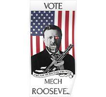 Vote Mech Roosevelt- Teddy Roosevelt for President Poster