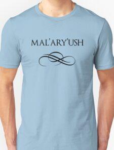 Mal'ary'ush Unisex T-Shirt