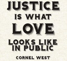 Justice is what love looks like in public by BlackMatters