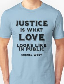 Justice is what love looks like in public Unisex T-Shirt