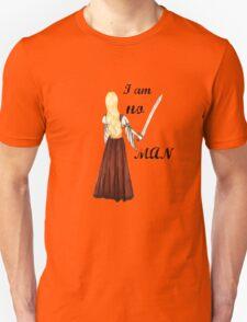 I am no man Unisex T-Shirt