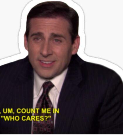 Michael Gary Scott - Who Cares? Sticker