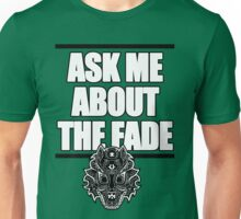 Ask Me About The Fade Unisex T-Shirt