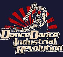 (Distressed) Dance Dance Industrial Revolution by geeky-jez