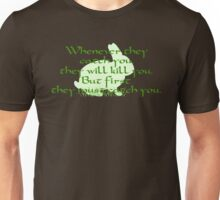First They Must Catch You Unisex T-Shirt