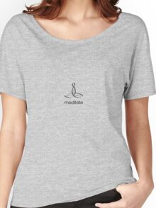 """Meditator with """"Meditate"""" in simple text. Women's Relaxed Fit T-Shirt"""