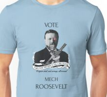 Vote Mech Roosevelt 2- The Presidenting Unisex T-Shirt