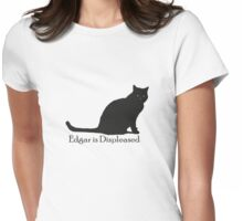 Edgar Is Displeased Womens Fitted T-Shirt