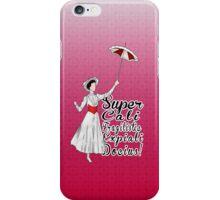 Supercalifragilisticexpialidocious! iPhone Case/Skin