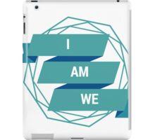 I am we iPad Case/Skin