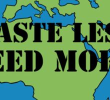 Waste Less, Feed More v1 Sticker