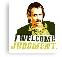 I welcome judgment Canvas Print