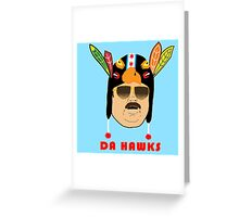 DA HAWKS Greeting Card