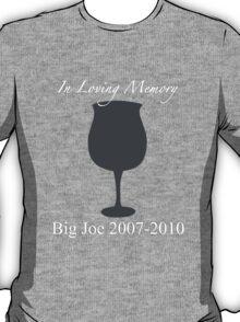 In loving memory of Big Joe T-Shirt
