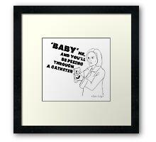 Don't Baby Me Framed Print