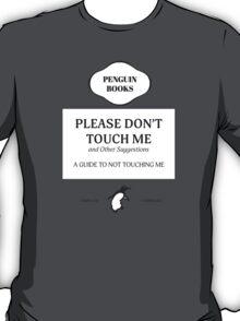 Please Don't Touch Me T-Shirt