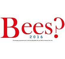 Bees? Presidential Campaign Photographic Print