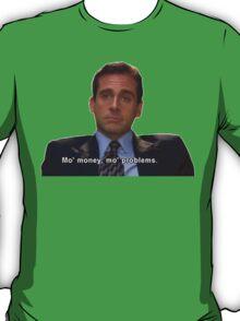 mo money, mo probs T-Shirt