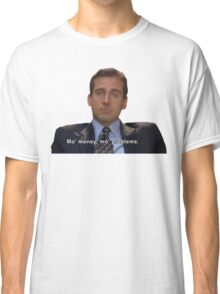 mo money, mo probs Classic T-Shirt