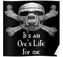 It's An Orc's Life For Me Poster