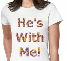 HE'S WITH ME (01) Womens Fitted T-Shirt
