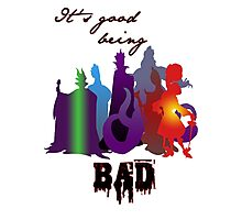 It's good being bad Photographic Print
