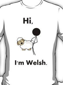 hi i'm welsh T-Shirt