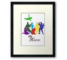 My Hero! Framed Print
