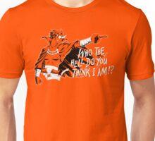 Who The Hell Do You Think I Am? Kamina Unisex T-Shirt