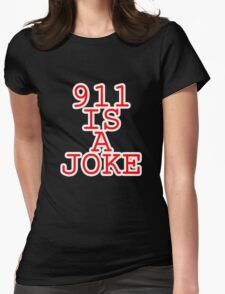911 is a joke Womens Fitted T-Shirt