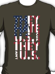 They hate U.S. T-Shirt