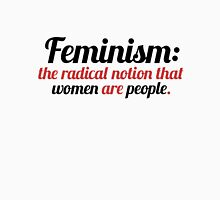 Feminism: the radical notion that women are people Womens Fitted T-Shirt