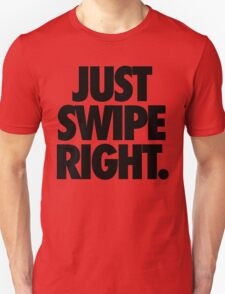 Just Swipe Right T-Shirt