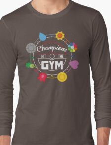 Champions Hit The Gym Long Sleeve T-Shirt