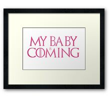 My baby is coming Framed Print