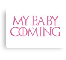 My baby is coming Canvas Print