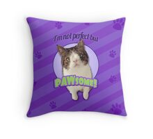 I'm not perfect but... PAWsome Throw Pillow