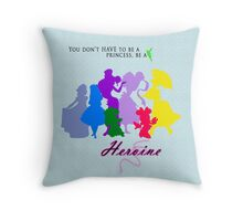 Be a Heroine! Throw Pillow