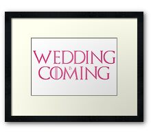 Wedding is coming  Framed Print