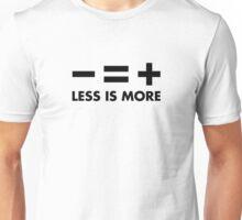 Less is More Unisex T-Shirt