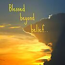Blessed beyond belief by Dana Yoachum