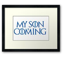 Son is coming Framed Print