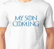 Son is coming Unisex T-Shirt