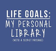 Life Goals: Personal Library  by LovelyOwlsBooks
