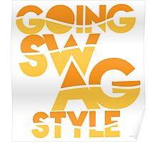 GOING SWAG STYLE Poster